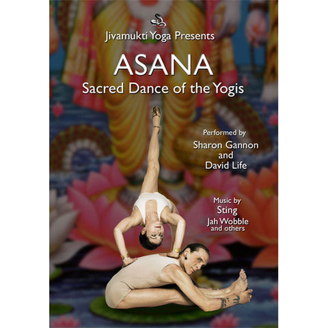 Asana: Sacred Dance of the Yogis