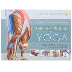 The Key Poses of Yoga: Scientific Keys, Volume II