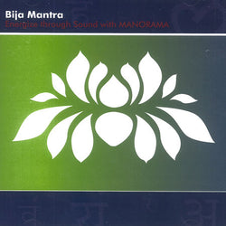 Bija Mantra Meditation:  Energize through Sound with Manorama