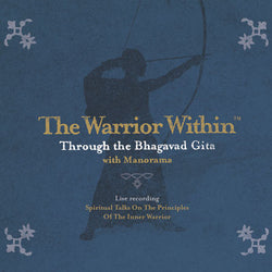The Warrior Within™ Through the Bhagavad Gita with Manorama