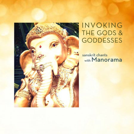 Invoking the Gods & Goddesses – Sanskrit Chants with Manorama