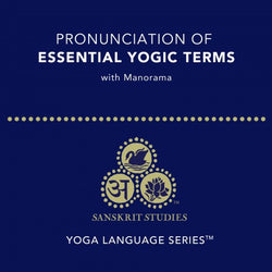 Pronunciation of Essential Yogic Terms – Yoga Language Series™