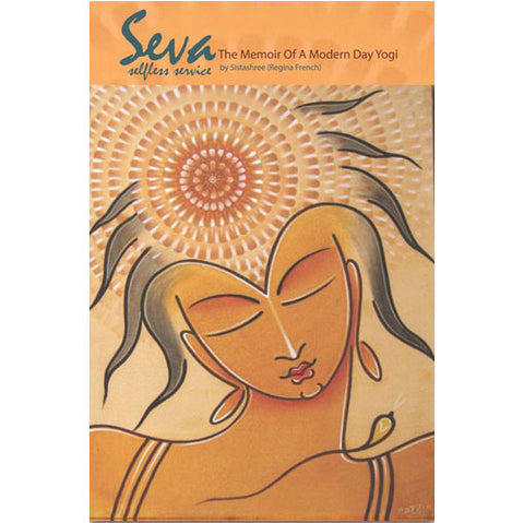 Seva (Selfless Service) The Memoir of a Modern Day Yogi