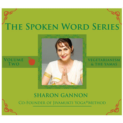 The Spoken Word Series: Vegetarianism & The Yamas (Volume 2)