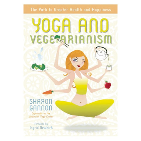 Yoga and Vegetarianism: The Diet of Enlightenment