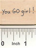 You Go Girl Rubber Stamp 2471C