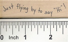 Just Flying By Rubber Stamp 2560D