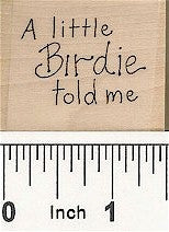 Little Birdie Told Me Rubber Stamp 2569D