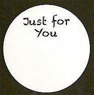 "Pre-Printed ""Just for You"" White Circle Tags - PPCTJFY"