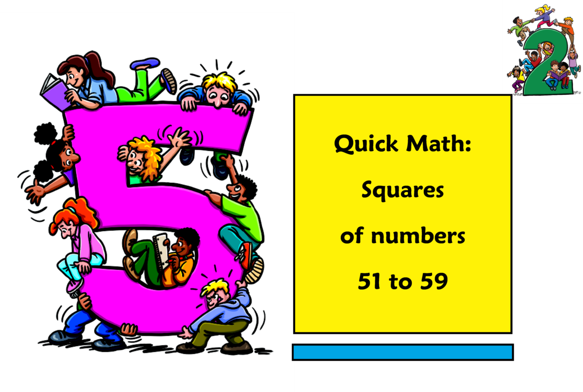 Quick Math: Squaring Numbers 51 to 59 - McRuffy Press