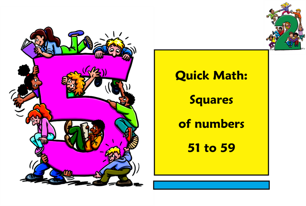 Quick Math: Squaring Numbers 51 to 59
