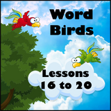 Word Birds Lessons 16 to 20