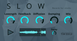 S L O W – Reverb for sloths