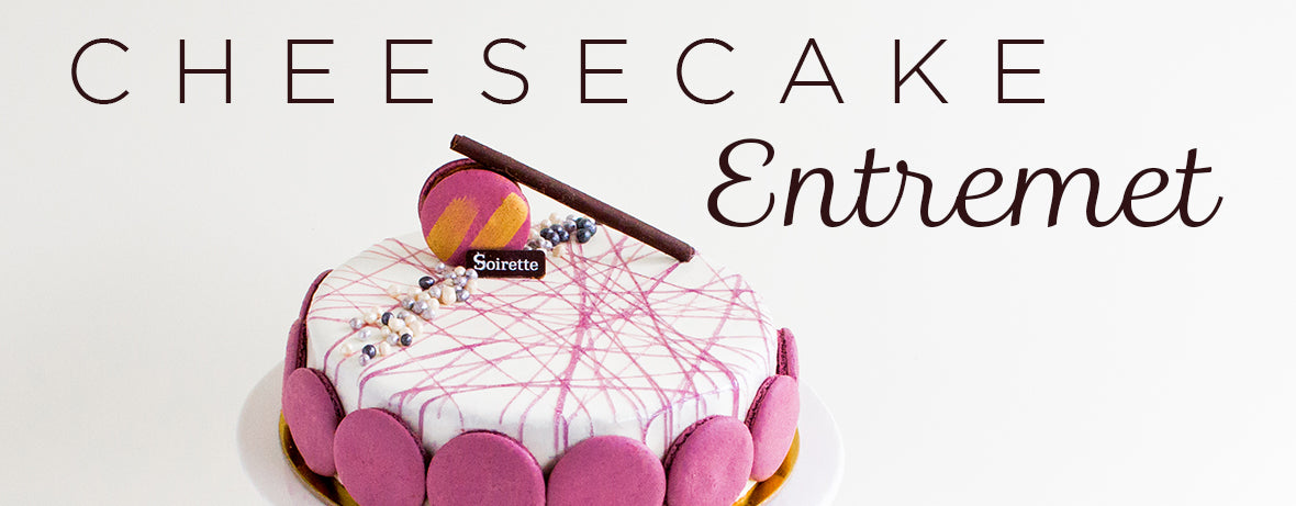 Soirette Cheesecake Entremets Are Here