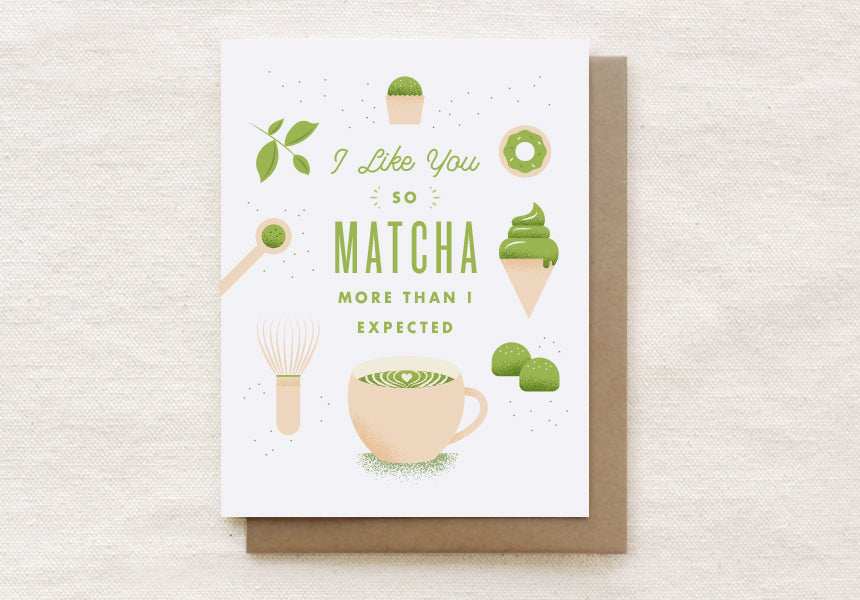 I Like You So Matcha