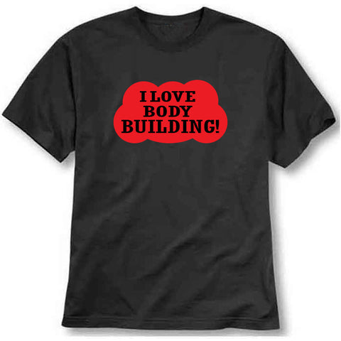custom tshirt - I Love Bodybuilding Printed T-Shirt - Bargain Original - BargainPk