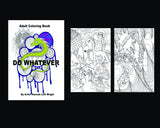Do Whatever Adult Coloring Book - Hannah Left Wright