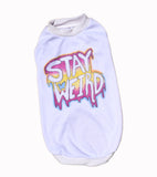Stay Weird Dog Shirt