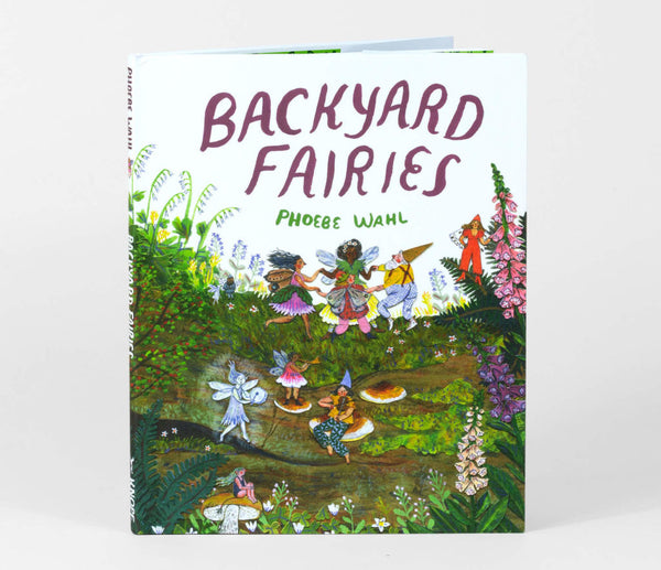 Phoebe Wahl - Backyard Fairies