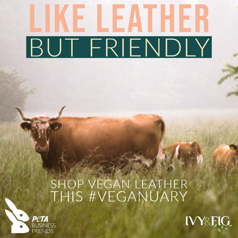 Vegan Leather. Like Leather, but friendly. Vegan products don't kill cows.