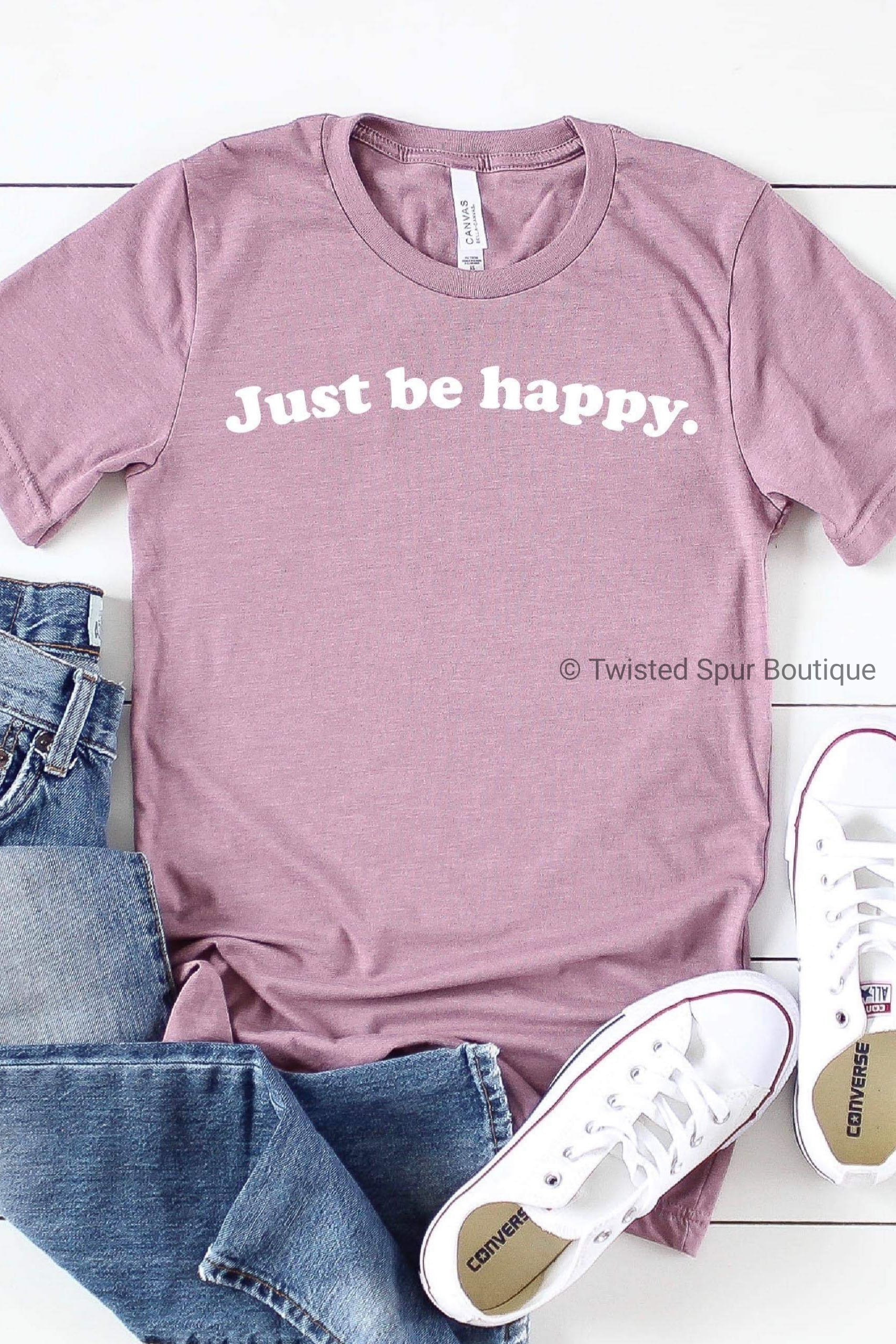 Just Be Happy Tee (Bella Canvas)