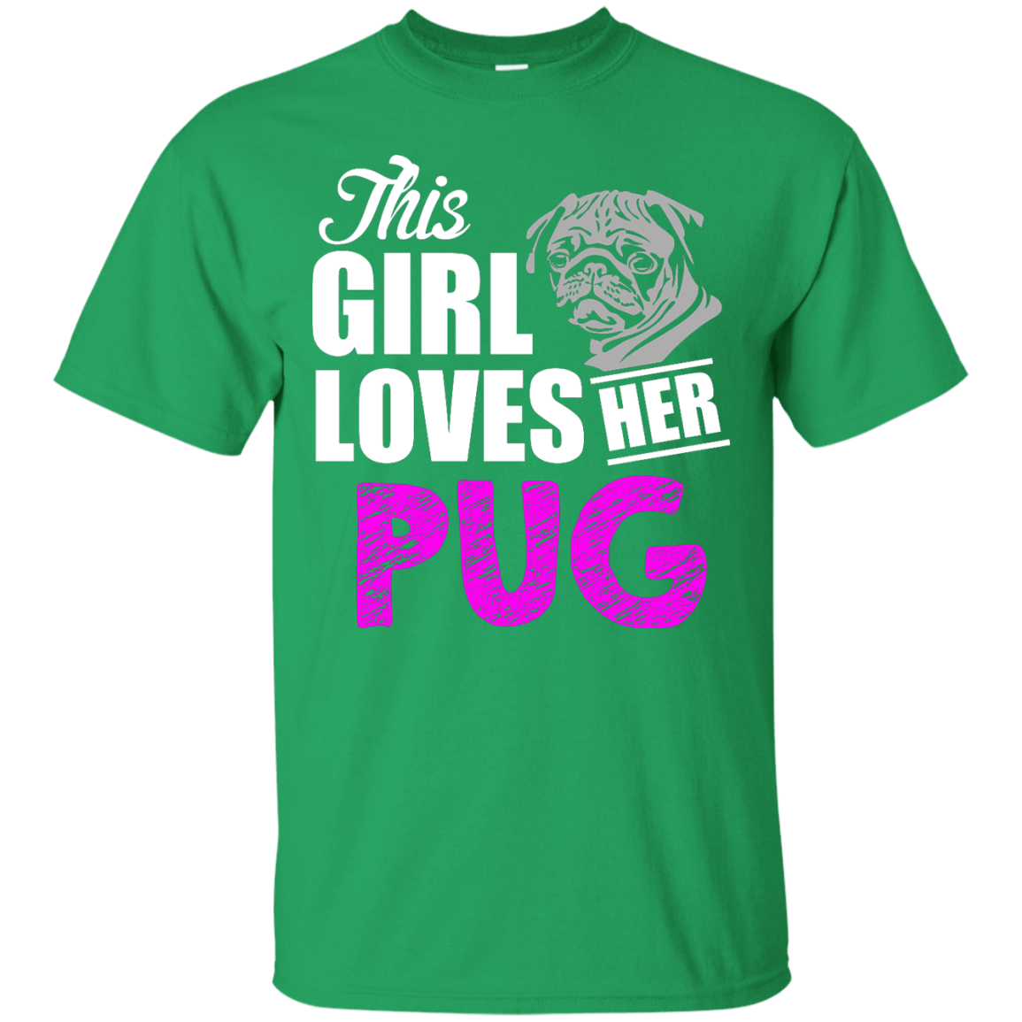 This Girl Loves Her Pug themed T-Shirts and Hoodies for Men and Women