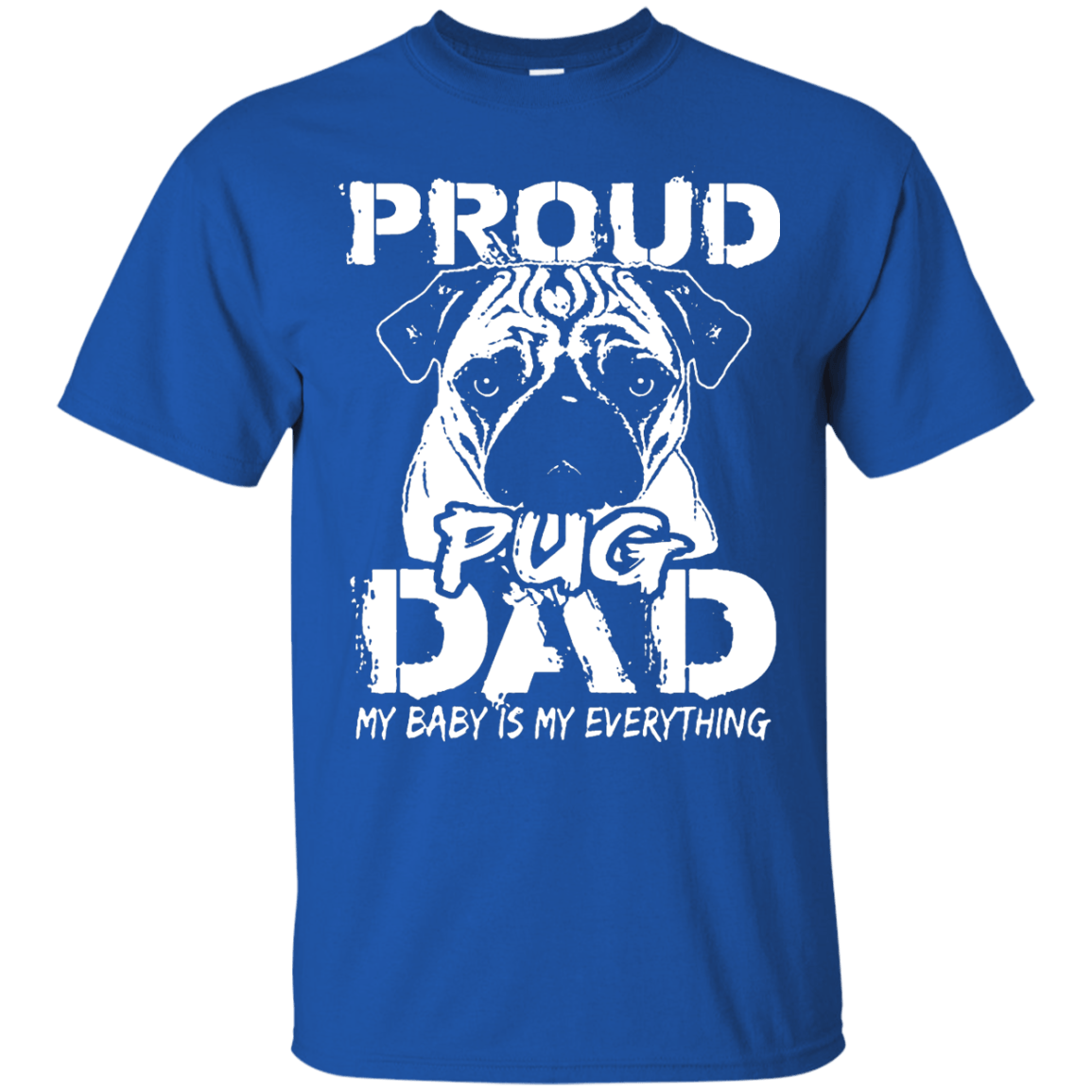 Proud Pug Dad themed T-Shirts and Hoodies for Men and Women