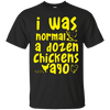 Dozen Chickens Ago Black Custom Ultra Cotton T-Shirt