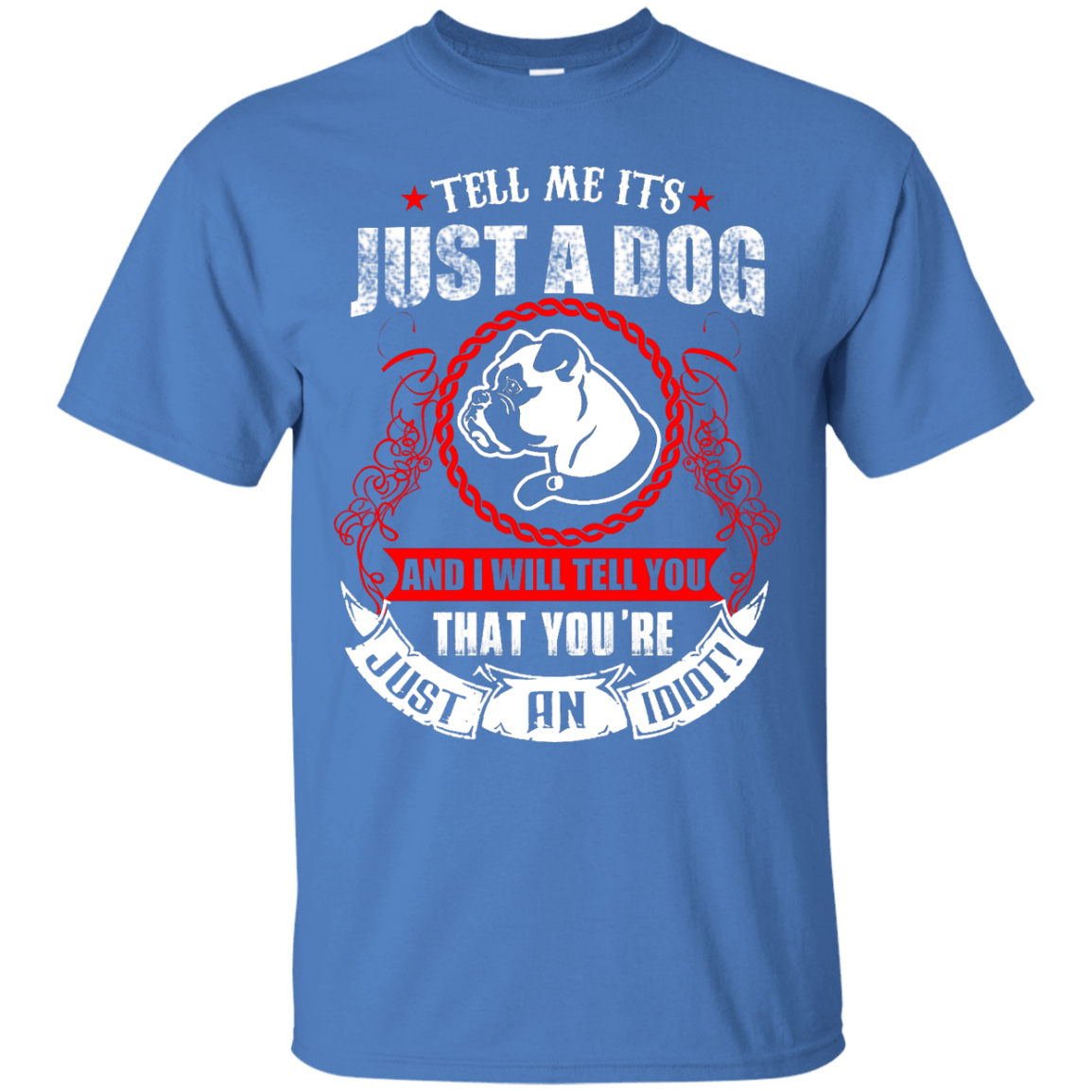 Just A Dog themed T-Shirts and Hoodies for Men and Women