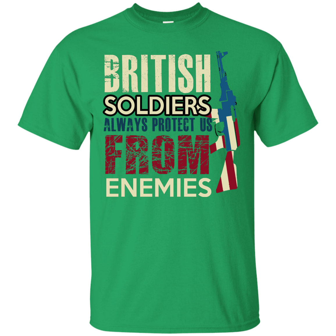 British Soldiers Always Protect Us themed T-Shirts & Hoodies for Men and Women