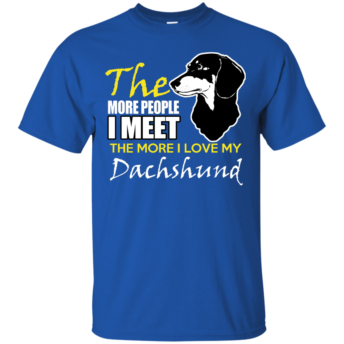 The More I Love My Dachshund themed T-Shirts and Hoodies for Men and Women