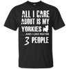 All I Care About Is My Yorkies - ONLINEPRESALES