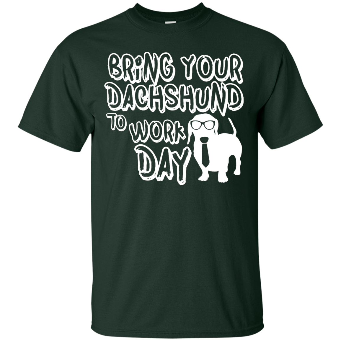 Bring Your Dachshund To Work Day themed T-Shirts & Hoodies for Men and Women