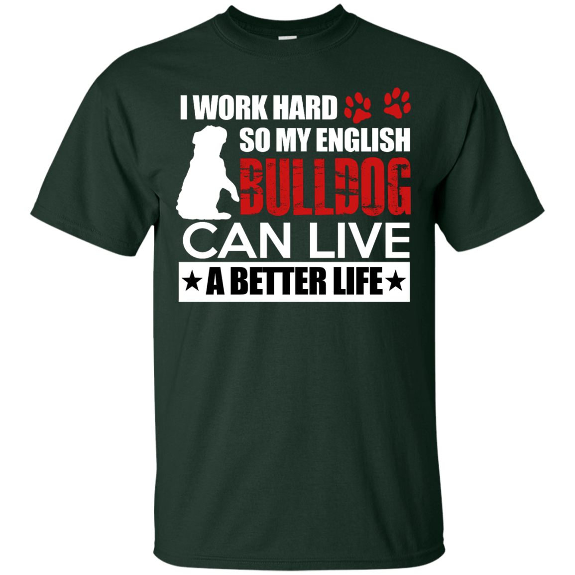 English Bulldog Can Live A Better Life themed T-Shirts and Hoodies for Men and Women
