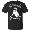 Go Pug Yourself themed T-Shirts and Hoodies for Men and Women