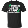 Chicken Make Me Happy themed T-Shirts and Hoodies for Men and Women