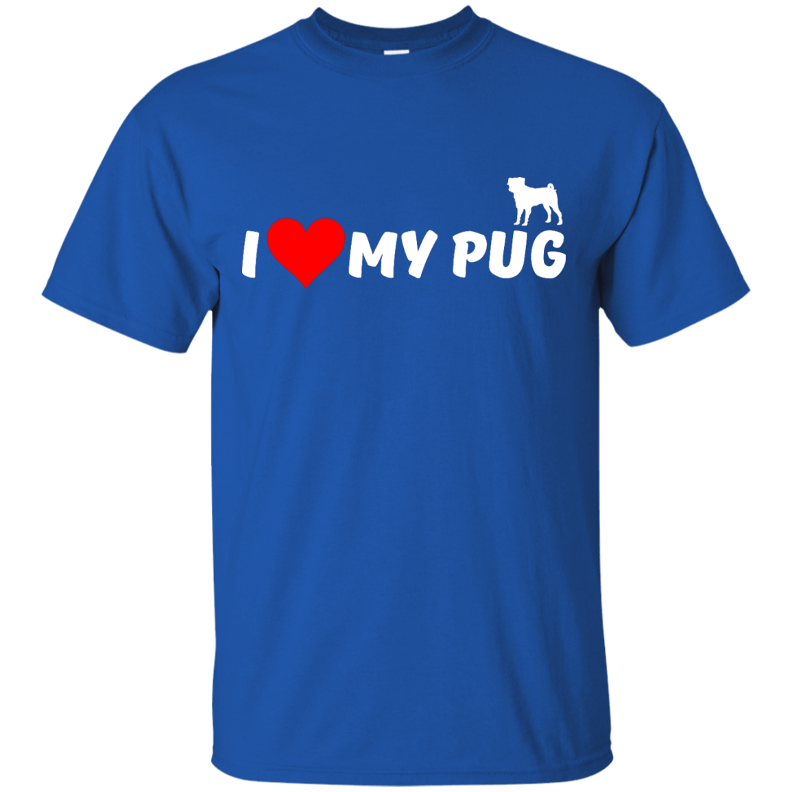 I Love My Pug themed T-Shirts and Hoodies for Men and Women