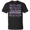 Pets Are Forever themed T-Shirts and Hoodies for Men and Women