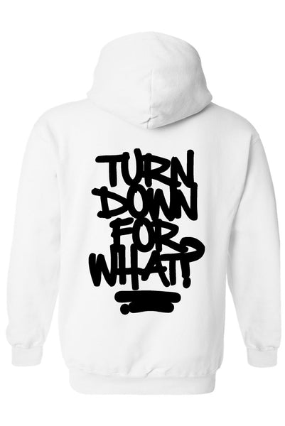 TURN DOWN FOR WHAT HOODIE MEN'S SWEATER