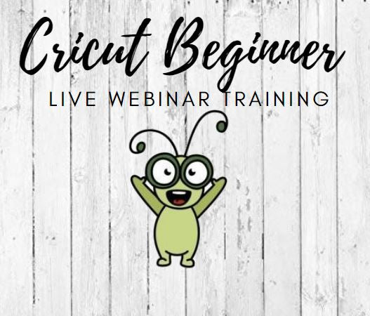 Cricut Beginner Live Webinar Training