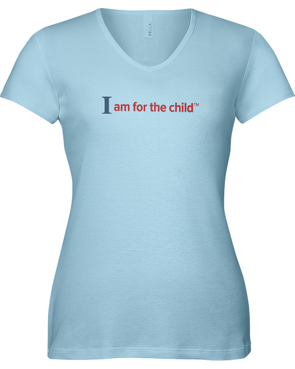 I am for the Child Ladies V-Neck Short Sleeve T-shirt - COLORS