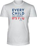 Every Child has a Chance - Unisex T - White