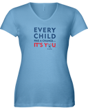 Every Child has a Chance - Ladies V-Neck - Light Colors
