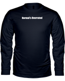 Normal's Overrated - Unisex Long Sleeve T-Shirt