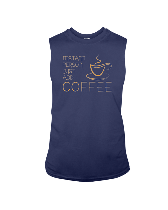 Good Ink - Instant Person Just Add Coffee - Sleeveless T-Shirt