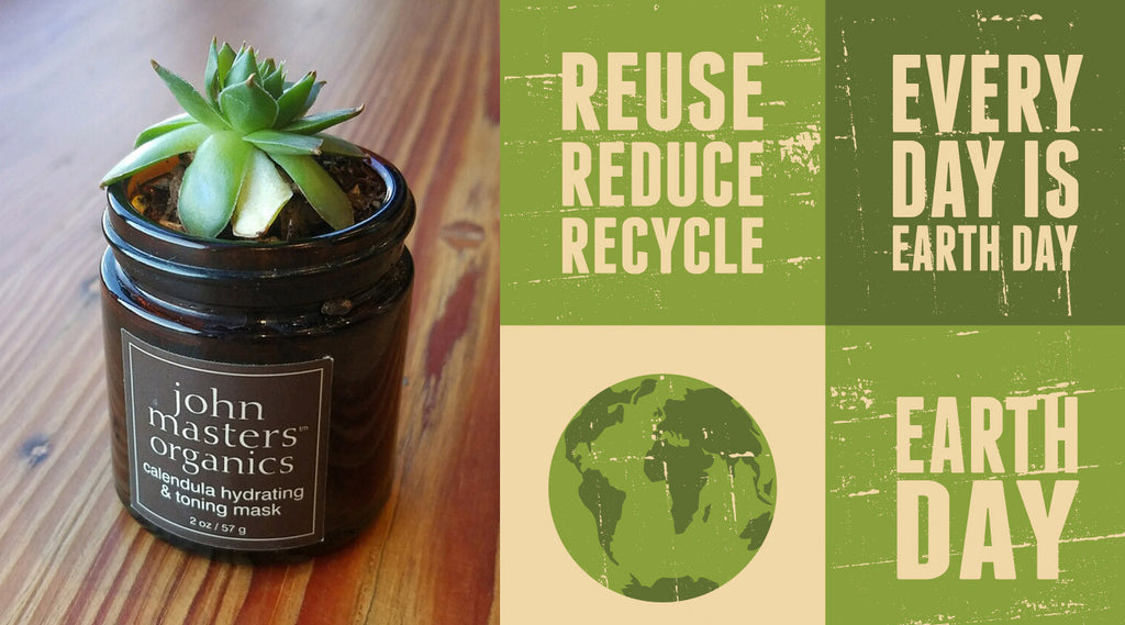 Earth Day Everyday, Practical Ways to Reduce, Recycle, Reuse from John Masters Organics