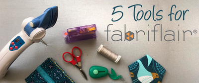 5 Tools For Fabriflair!