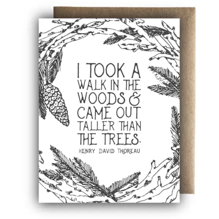 "Greeting Card: ""I Took A Walk In The Woods And Came Out Taller Than The Trees"""
