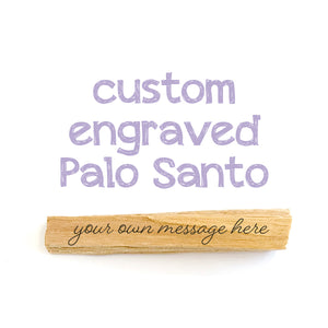 "Custom Engraved Palo Santo Sample Photo Palo Santo ""Your Own Message Here"""
