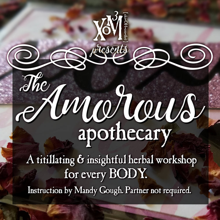 XoM3 The Amorous Apothecary Workshop 02/11/2018 - XoM3 Botanical Solutions